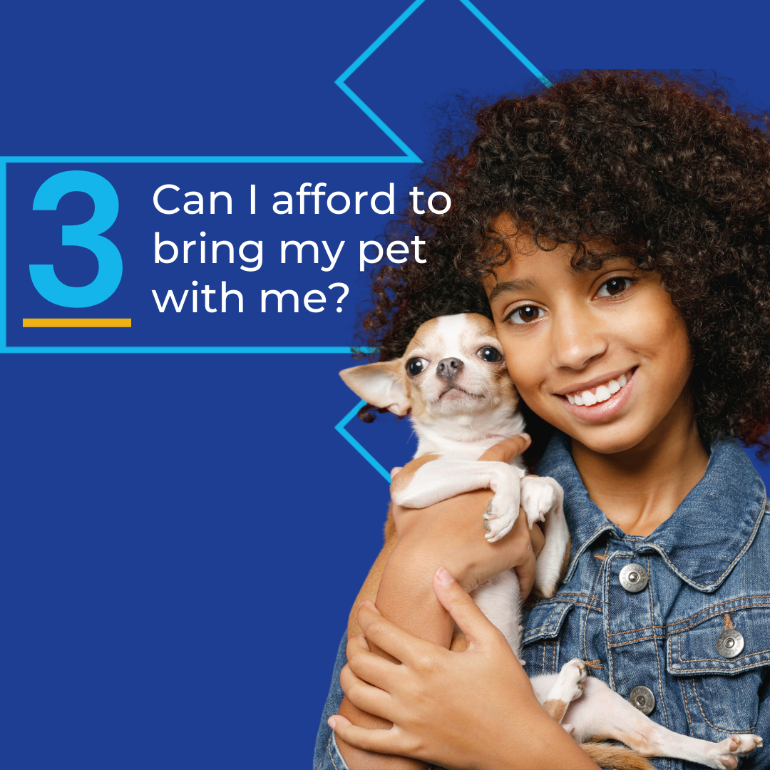 Can I afford to being my pet with me?